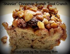 """Survival Guide by The Working Mom: """"Skinnier"""" Cinnamon French Toast Crunch Casserole with Country Crock Spreads & Contest Details"""