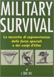 Tecniche di sopravvivenza delle Forze Speciali e dei Corpi d'Elite - Survival💀 Survival, Audio Books, Military, Reading, Genere, Tolkien, Blog, Futuristic Architecture, Reading Books