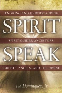 Spirit Speak: Knowing and Understanding Spirit Guides, An... https://www.amazon.com/