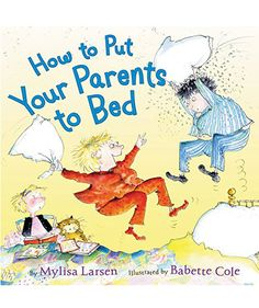 You can put pint-sized sleep protesters in your shoes with the help of this newly released picture book. In the role-reversing read, children help sleepy parents put down the cell phone, stop washing dishes, and turn off the TV—all in the name of bedtime.