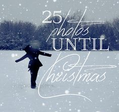 '25 Photos Until Christmas' starts December 1st - take 1 Christmassy photo a day from the 1st to 25th December!