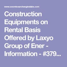 Construction Equipments on Rental Basis Offered by Laxyo Group of Ener - Information - #3794959
