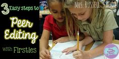 Peer Editing with Firsties:  Here are a few things that I did with my kids that helped them become wonderful editors! :)  Check out the cute video of two of my littles peer editing each other!
