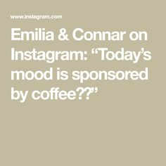 "Emilia & Connar on Instagram: ""Today's mood is sponsored by coffee☕️"" Todays Mood, My Photos, Coffee, Instagram, Kaffee, Cup Of Coffee"