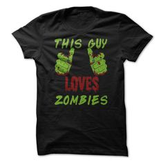 View images & photos of This Guy Loves Zombies T Shirt t-shirts & hoodies