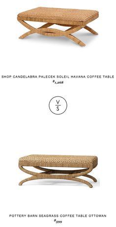@shopcandelabra @Palecek Soleil Havana Coffee Table $1,268 vs @potterybarn Seagrass Coffee Table Ottoman $599