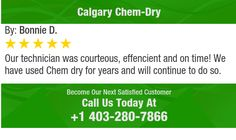 Our technician was courteous, effencient and on time!  We have used Chem dry for years and...