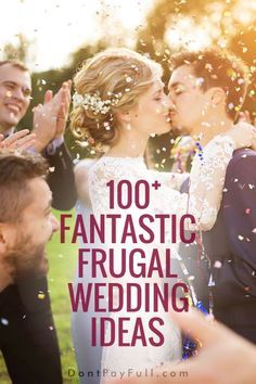Do you want to get married and also save on flowers, venue and food? We've got you covered, check out our list of 100 Fantastic Frugal Wedding Ideas! #DontPayFull