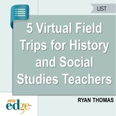 5 Virtual Field Trips for History and Social Studies Teachers. 1 2 3 4 5 6