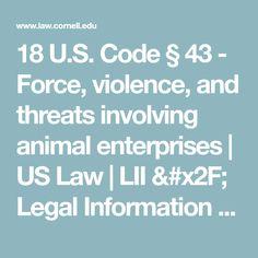 18 U. Code § 43 - Force, violence, and threats involving animal enterprises Mercy For Animals, Going Vegan, Coding, Law, Programming