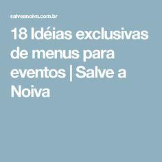18 Idéias exclusivas de menus para eventos | Salve a Noiva