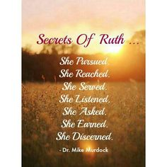 Secrets of Ruth. Faith Quotes, Bible Quotes, Bible Verses, Scriptures, Qoutes, Bible Study Notebook, Scripture Study, Bible Journal, Ruth Bible