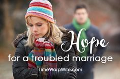 Hope for a Troubled Marriage - Time-Warp Wife | Time-Warp Wife
