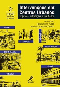 Intervenções em centros urbanos – objetivos, estratégias e resultados 3º edição revisada e atualizada