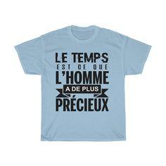 T-shirt Unisexe Le temps est ce que l'homme a de plus précieux
