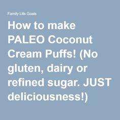 How to make PALEO Coconut Cream Puffs! (No gluten, dairy or refined sugar. JUST deliciousness!)