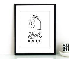 Toilet paper art,That's how I roll PRINTABLE,funny bathroom art,bathroom wall decor,printable decor,bathroom wall art,wife wall art,husband