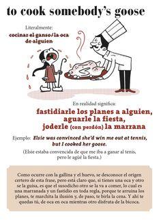 ¿Cocinas el ganso o aguas la fiesta? ¡Cuidado con los 'Idioms'!