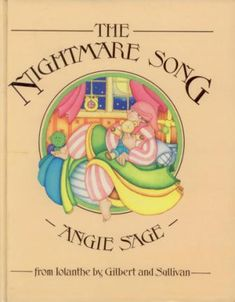 The Nightmare Song From Iolanthe Words and Music by W. Gilbert and Arthur Sullivan Illustrated by Angie Sage Best Love Stories, Love Story, Music Education, Cute Illustration, Story Time, Childrens Books, Fairy Tales, My Books, Singing