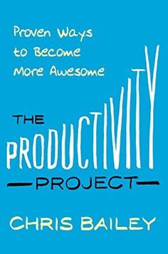 [Get Book] The Productivity Project: Proven Ways to Become More Awesome Author Chris Bailey, #BookLovers #Bibliophile #BookChat #Bookshelf #AmReading #GoodReads #Nonfiction #FreeBooks #IReadEverywhere