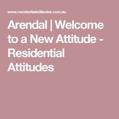 Arendal | Welcome to a New Attitude - Residential Attitudes
