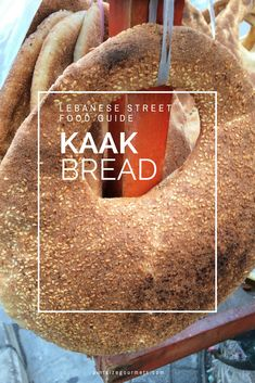 Lebanese Street Food: Kaak is something you cannot miss tasting when you're in Beirut. Recipe included | Lebanon / Lebanese Food / Street Food / Family Travel / Beirut Food / Things to do in Lebanon / Lebanon Travel Guide #kaakbread