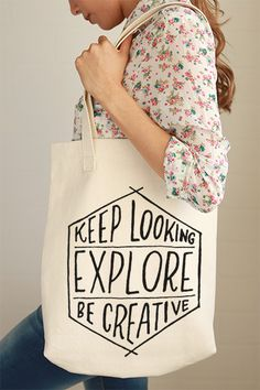 Keep Looking, Explore, Be Creative Tote Bag