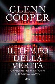 """""""Il tempo della verità"""" di Glenn Cooper edito da Casa Editrice Nord, € 0.00 su Bookrepublic.it in formato epub"""