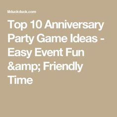 Top 10 Anniversary Party Game Ideas - Easy Event Fun & Friendly Time