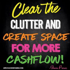 Happy Happy Wednesday! Clear the clutter and create space for more cashflow!  We're spring cleaning our business i just did a coaching call to all my clients about clearing all the clutter from there life last nightbecause it creates a vacuum for increase! Already today I was told by a client who completely cleaned up there office and desk that a email for big increase came in during the process! It's so fun to see results so fast! Go go go clear the clutter it's your time for effortless…
