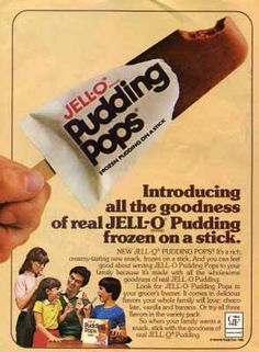 Bill Cosby's made you want JELL-O Pudding Pops....these should still be sold!!!!!
