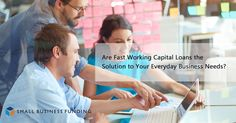 Business owners should use fast working capital loans for short term cash flow issues. They can help cover immediate overhead costs like payroll.