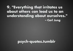 This is so true. Carl Jung, so wise.