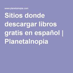 Sitios donde descargar libros gratis en español   PlanetaInopia