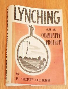 Lynching as a Community Project by P Biff Dukes