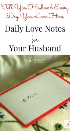 Daily Love Notes for Your Husband -- I started writing my daily love notes to my husband on our 22nd anniversary. It's a daily investment in our marriage, our partnership that only takes a few minutes. I have that time.