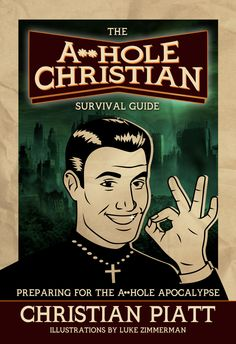 Text.Gives | A**hole Christian Survival Guide Help crowd-fund the A**HOLE CHRISTIAN SURVIVAL GUIDE and support independent publishing. Written by Christian Piatt and illustrated by Luke Zimmerman, this laugh-out-loud book will help us all laugh at our shortcomings, while helping everyone find common ground, regardless of their faith, if they claim any faith at all.You can also claim rewards by backing the campaign on Indiegogo at: igg.me/at/christianpiatt
