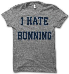 I Hate Running tee