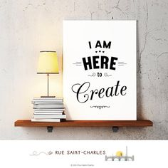Je suis ici pour créer, art imprimable: 8 x 10 (art imprimable minimaliste, e-card, maison décoration, bricolage art, tirages d'art mur rétro)