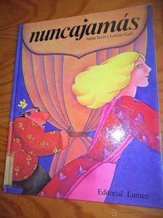 """Adela Turin / Letizia Galli. """"Nuncajamás"""". Editorial Lumen. (3 a 6 años). Está en la biblio. Editorial, Feminism, Women"""