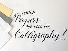 Resultado de imagem para PAPER FOR CALLIGRAPHY