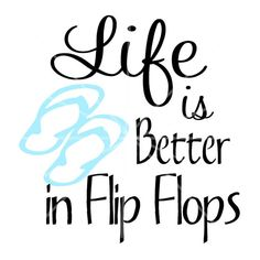 SVG  Life is Better in Flip Flops SVG  Flip Flops  Summer
