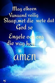 Afrikaans Language, Goeie Nag, Afrikaans Quotes, Day Wishes, Good Night, Night Night, Prayers, Sleep Tight, Special Quotes