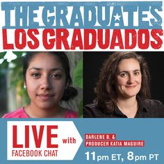 Premiering tonight on @Patti Stamp , #TheGraduates offers first-hand perspectives of the barriers young Latino students have to overcome in order to make their dreams come true.  Have questions about the film or want to discuss pressing issues in #education? Join us TONIGHT at 11pmET/8pm PT for a LIVE Facebook chat with Producer Katia Maguire and featured student Darlene!