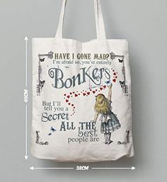 Alice in Wonderland Tote Shopping Bag Gift, Bonkers Hearts Quote x Alice In Wonderland Artwork, Have I Gone Mad, Pe Bags, To My Mother, Handmade Items, Handmade Gifts, School Bags, Shopping Bag, Gym Bag
