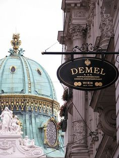 Dome of the Hapsburg Palace in Vienna and the Demel Cafe, famous for their apple streudel