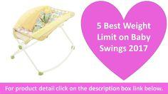 5 Best Weight Limit on Baby Swings 2017 | Swing with Smart Swing Technology https://youtu.be/BLB1JJN8qGw