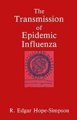 The Transmission of Epidemic Influenza (1992). R. Edgar Hope-Simpson.