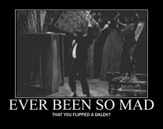 Ever been so mad that you flipped a Dalek? (because every board needs to have this pinned to)