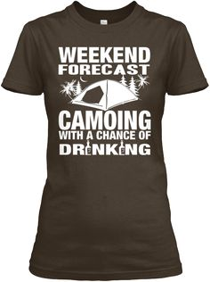Weekend  Forecast Camoing With A Chance Of Dr Nk Ng Dark Chocolate T-Shirt Front